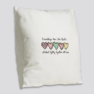 FRIENDSHIPS ARE LIKE QUILTS Burlap Throw Pillow