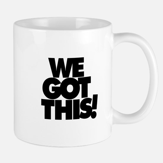 We Got This! Mugs
