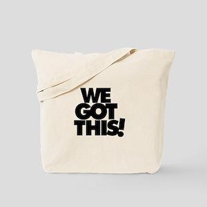 We Got This! Tote Bag