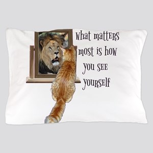 What matters most is how you see yours Pillow Case