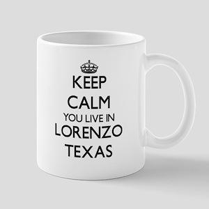 Keep calm you live in Lorenzo Texas Mugs