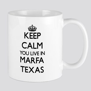 Keep calm you live in Marfa Texas Mugs