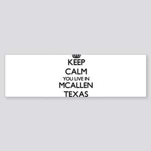 Keep calm you live in Mcallen Texas Bumper Sticker