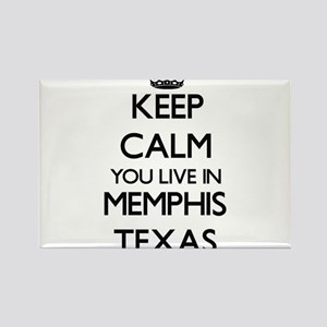 Keep calm you live in Memphis Texas Magnets