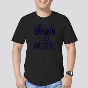 I Don't Get Drunk, Awe Men's Fitted T-Shirt (dark)