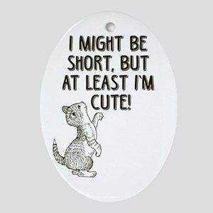 Short and Cute Ornament (Oval)