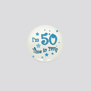 I'm 50 time to party Mini Button
