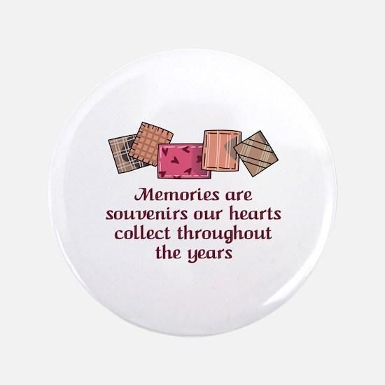 "MEMORIES ARE SOUVENIRS 3.5"" Button"