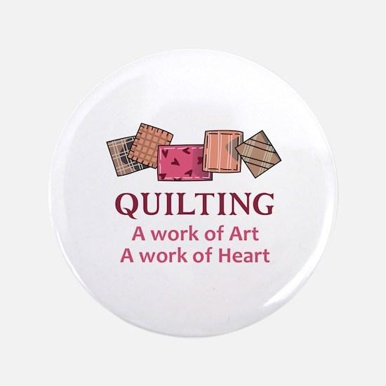 """A WORK OF HEART 3.5"""" Button"""
