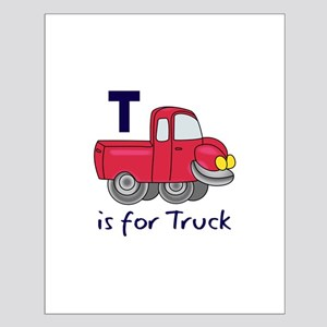 T IS FOR TRUCK Posters