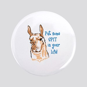 """SPIT IN YOUR LIFE 3.5"""" Button"""