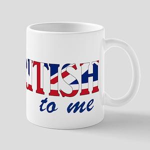 Talk British to Me Mugs
