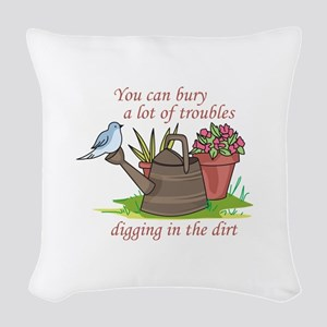 BURY TROUBLES IN THE DIRT Woven Throw Pillow