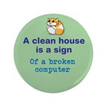 "A Clean House Is - 3.5"" Button"