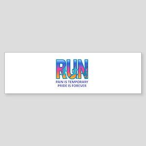 RUN PRIDE IS FOREVER Bumper Sticker
