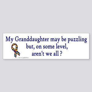 Puzzling (Granddaughter) Bumper Sticker