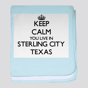 Keep calm you live in Sterling City T baby blanket