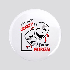 "IM AN ACTRESS 3.5"" Button"