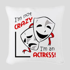 IM AN ACTRESS Woven Throw Pillow