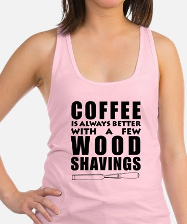 Coffee is Always Better with a Racerback Tank Top
