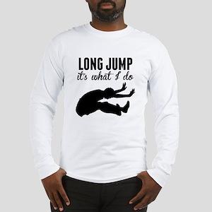 Long Jump Its What I Do Long Sleeve T-Shirt