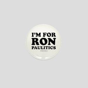I'm for Ron Paulitics Mini Button