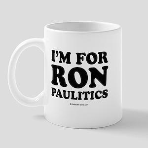 I'm for Ron Paulitics Mug