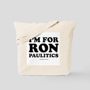 I'm for Ron Paulitics Tote Bag