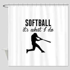 Softball Its What I Do Shower Curtain