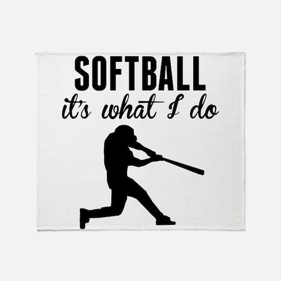 Softball Its What I Do Throw Blanket