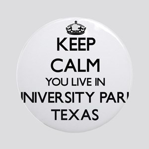 Keep calm you live in University Ornament (Round)