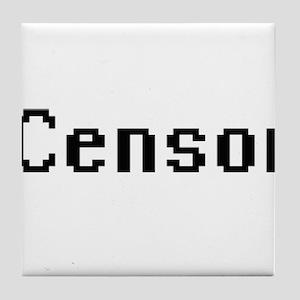 Censor Retro Digital Job Design Tile Coaster