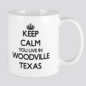Keep calm you live in Woodville Texas Mugs