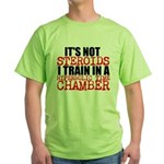 It's Not Steriods T-Shirt