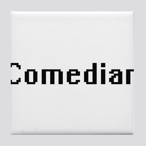 Comedian Retro Digital Job Design Tile Coaster