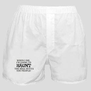Haunt You Boxer Shorts