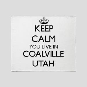 Keep calm you live in Coalville Utah Throw Blanket