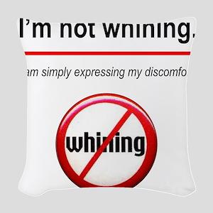 NotWhining Woven Throw Pillow