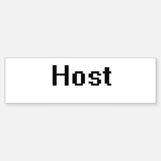 Host Retro Digital Job Design Bumper Bumper Bumper Sticker