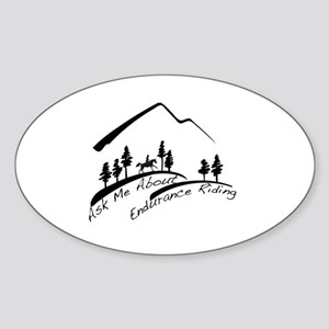 Ask Me About Endurance Riding Sticker (Oval)