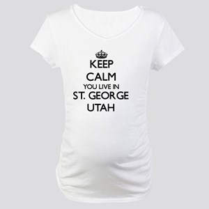 Keep calm you live in St. George Maternity T-Shirt