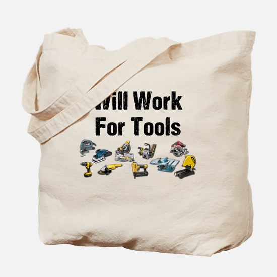 Will Work For Tools Tote Bag