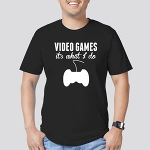 Video Games Its What I Do T-Shirt
