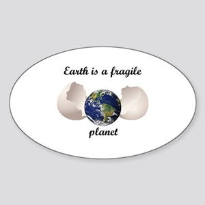 Earth is a fragile planet Sticker (Oval)