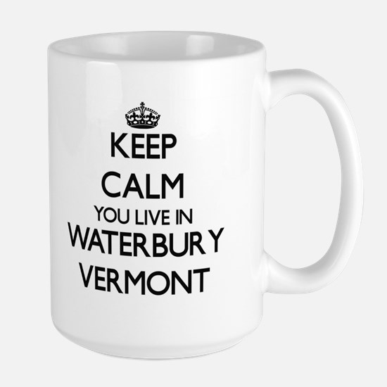 Keep calm you live in Waterbury Vermont Mugs