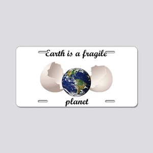 Earth is a fragile planet Aluminum License Plate