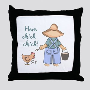 Here Chick Chick! Throw Pillow