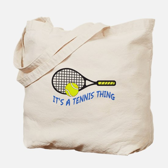 ITS A TENNIS THING Tote Bag