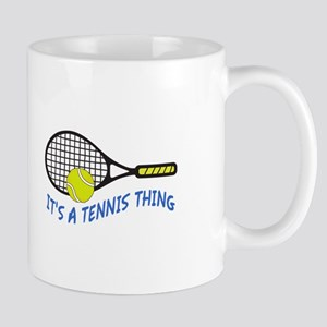 ITS A TENNIS THING Mugs