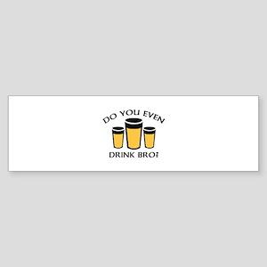 Do You Even Drink Bro? Sticker (Bumper)